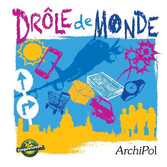 """Couverture en HD de l'album """"Drôle de Monde"""" d'ArchiPol, chamarré de couleurs (graphisme: Ricardo Ferrand et Linguascope)"""